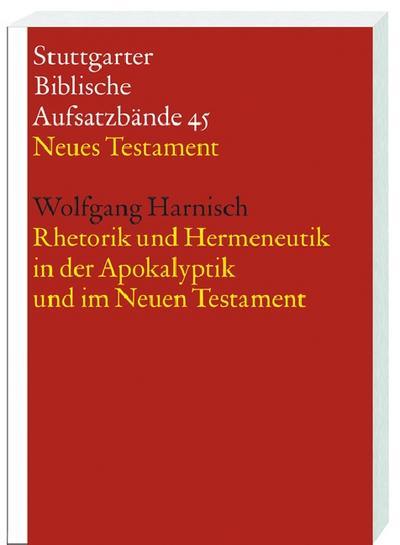 Rhetorik und Hermeneutik in der Apokalyptik und im Neuen Testament