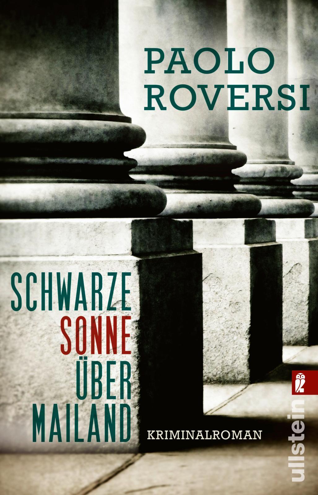 Paolo Roversi ~ Schwarze Sonne über Mailand: Kriminalroman 9783548286624