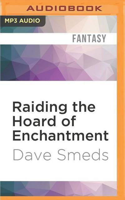 Raiding the Hoard of Enchantment: Seven Tales of High Fantasy