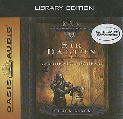 Sir Dalton and the Shadow Heart (Library Edition)
