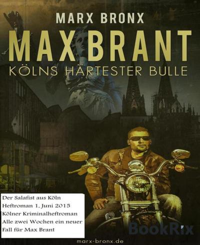Max Brant, Heft 1, Der Salafist aus Köln
