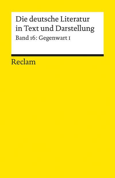 Die deutsche Literatur in Text und Darstellung, Gegenwart. .1