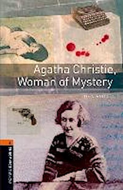 Oxford Bookworms Library: Agatha Christie, Woman of Mystery: Level 2: 700-Word Vocabulary