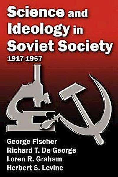 Science and Ideology in Soviety Society: 1917-1967