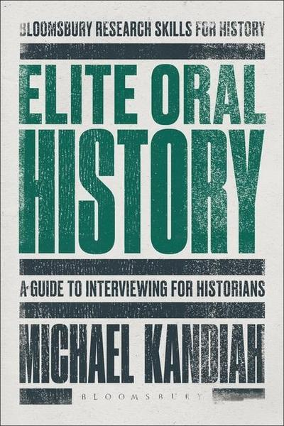 Elite Oral History: A Guide to Interviewing for Historians