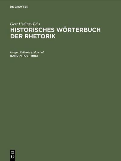 Historisches Wörterbuch der Rhetorik Band 7: Pos - Rhet