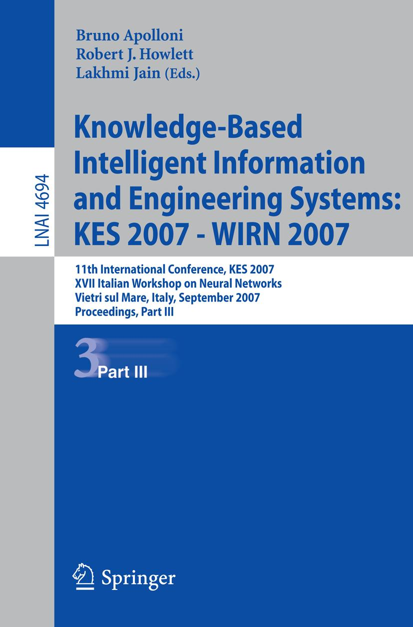 Knowledge-Based Intelligent Information and Engineering Systems: KES 2007 - ...