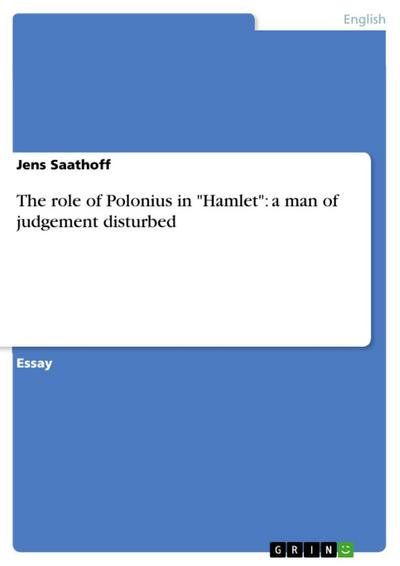 The role of Polonius in 'Hamlet': a man of judgement disturbed