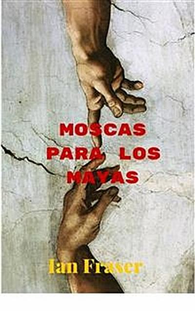 Moscas Para Los Mayas