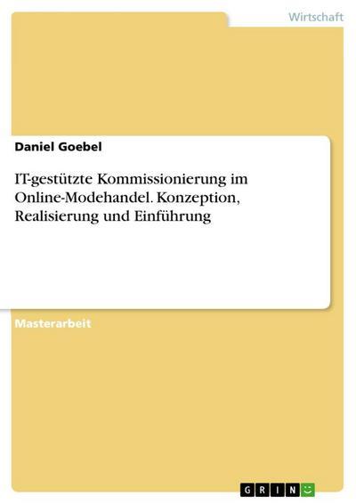 IT-gestützte Kommissionierung im Online-Modehandel. Konzeption, Realisierung und Einführung