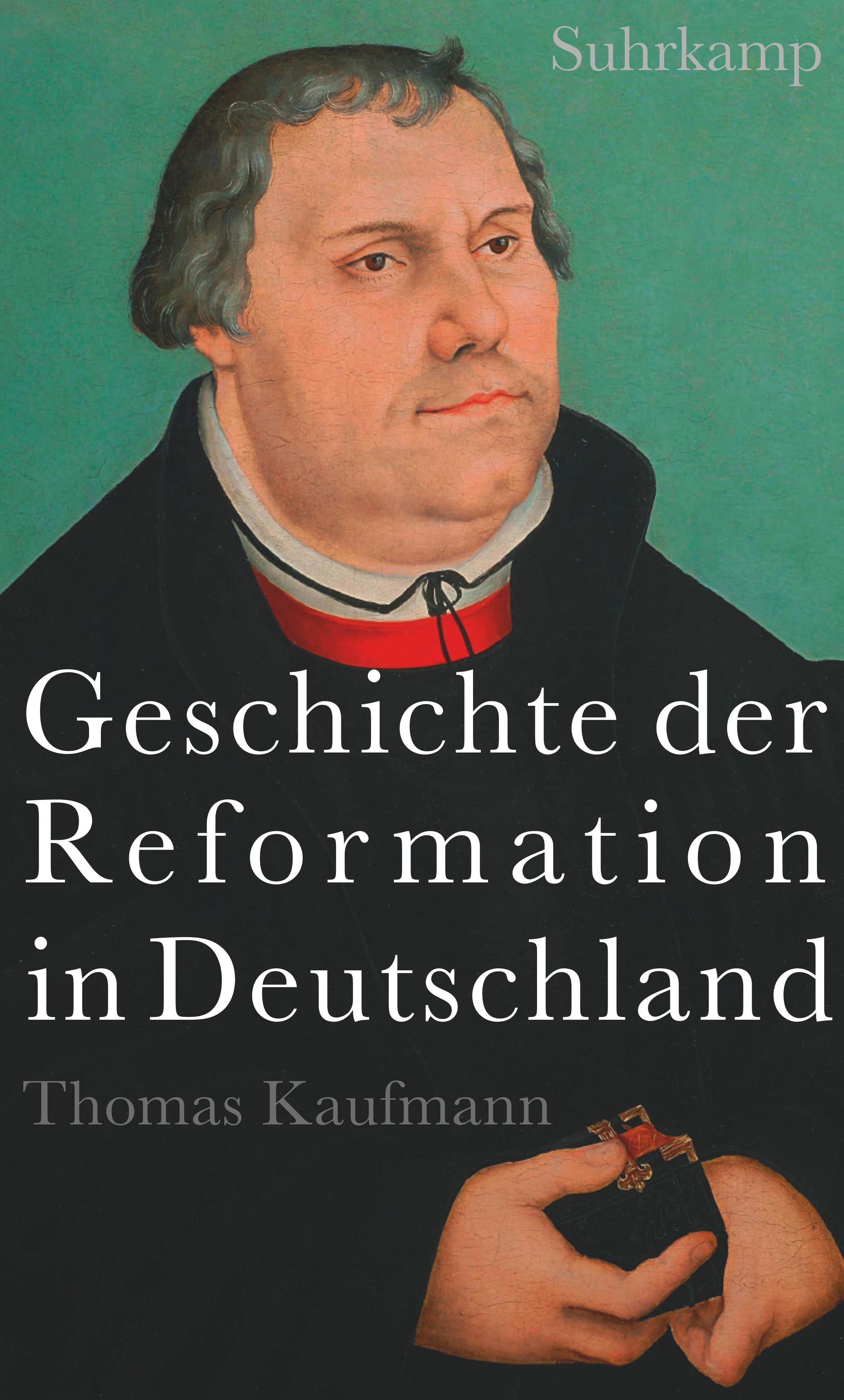 Geschichte der Reformation in Deutschland Thomas Kaufmann
