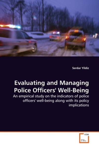 Evaluating and Managing Police Officers' Well-Being