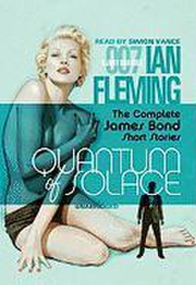 Quantum of Solace: The Complete James Bond Short Stories