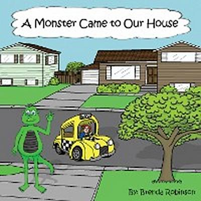 A Monster Came to Our House