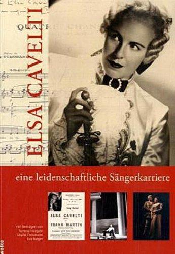 Elsa Cavelti - eine leidenschaftliche Sängerkarriere Sibylle Ehrismann