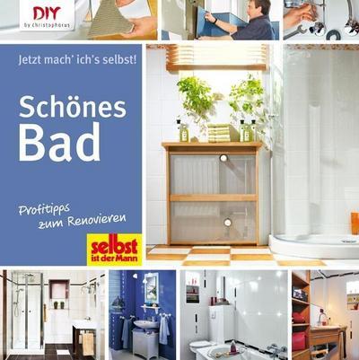 Schönes Bad; Profitipps zum Renovieren; DIY by christophorus; Deutsch; durchgeh. vierfarbig