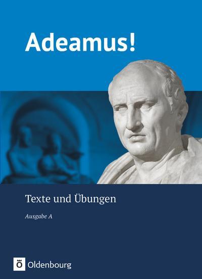Adeamus! - Ausgabe A: Texte und Übungen