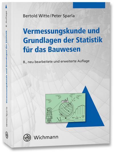 Vermessungskunde und Grundlagen der Statistik für das Bauwesen