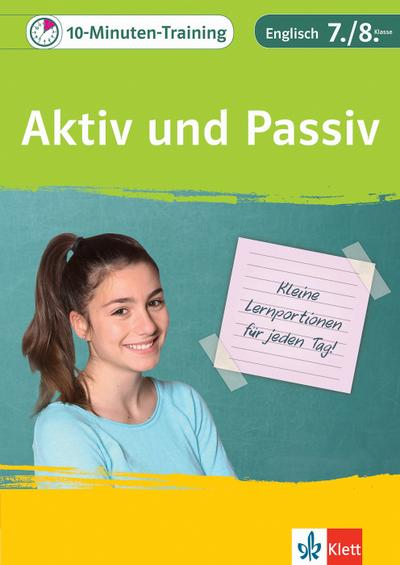 10-Minuten-Training Englisch Grammatik Aktiv und Passiv 7./8. Klasse