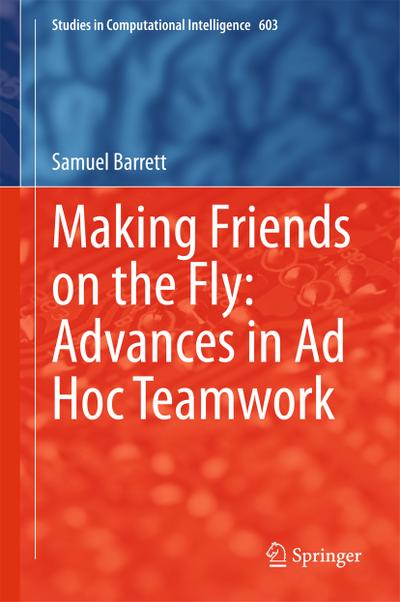Making Friends on the Fly: Advances in Ad Hoc Teamwork