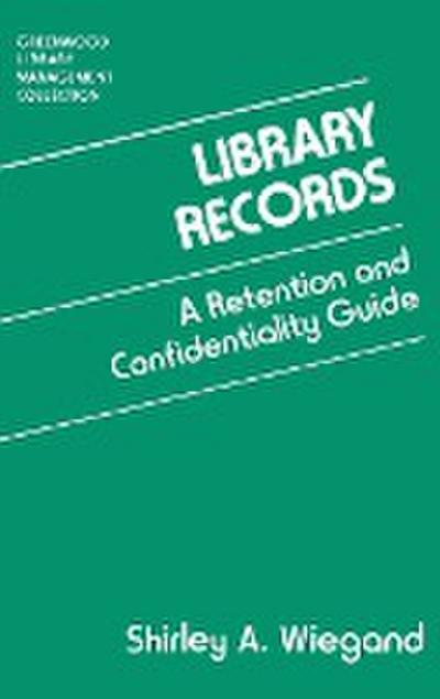 Library Records: A Retention and Confidentiality Guide