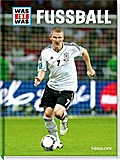 Fußball; Profi-Spieler, Geschichte, Regeln und Rekorde; WAS IST WAS Edition; Ill. v. Knauer, Uli; Deutsch; zahlr. farbige Fotos und Illustrationen
