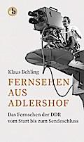 Fernsehen aus Adlershof; Das Fernsehen der DD ...