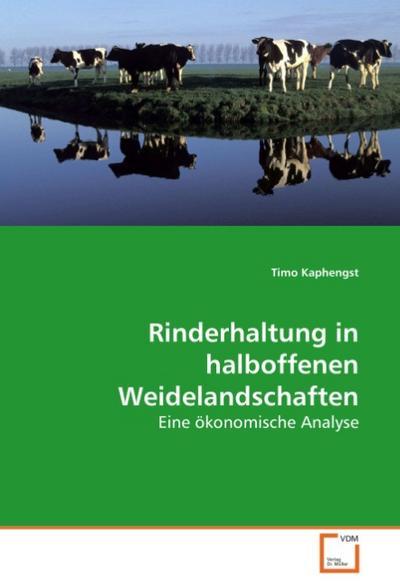 Rinderhaltung in halboffenen Weidelandschaften - Timo Kaphengst