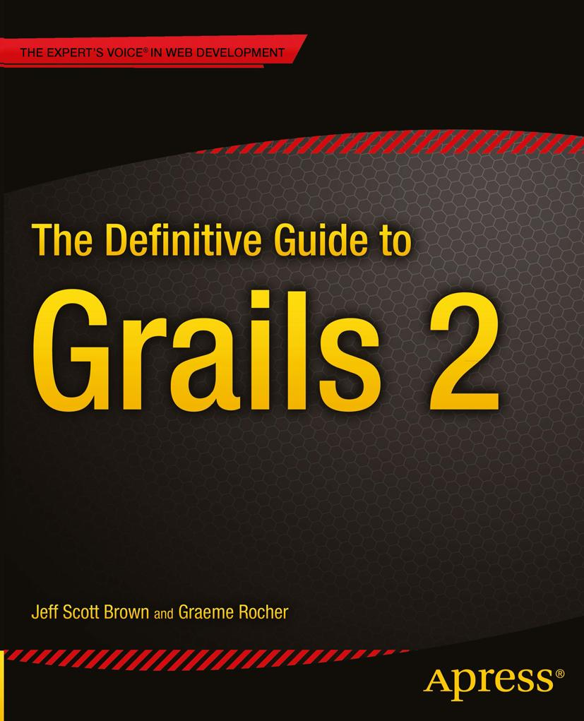 The Definitive Guide to Grails 2 Jeff Scott Brown