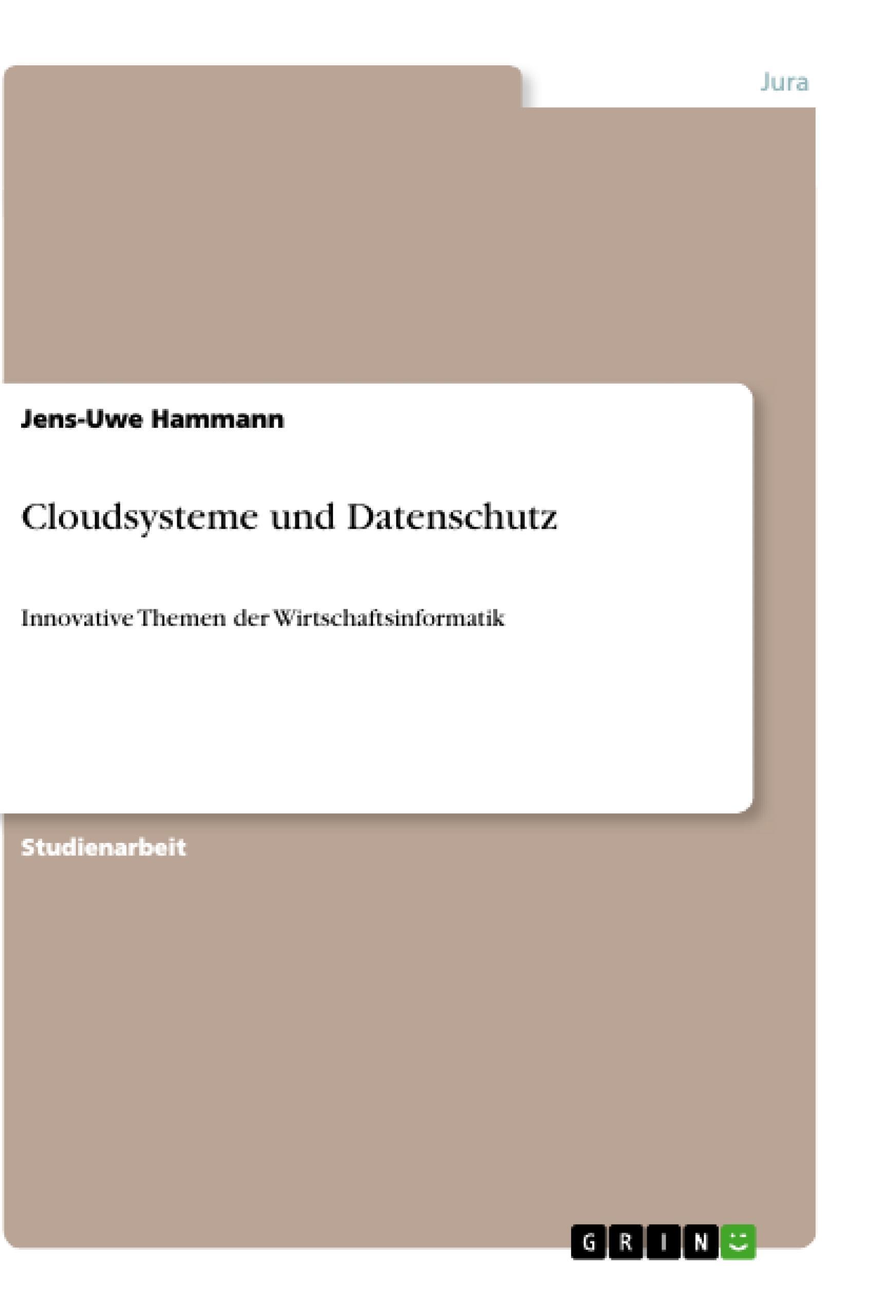 Cloudsysteme und Datenschutz Jens-Uwe Hammann