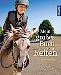 Mein großes Buch vom Reiten; Deutsch; 0 schw. ...