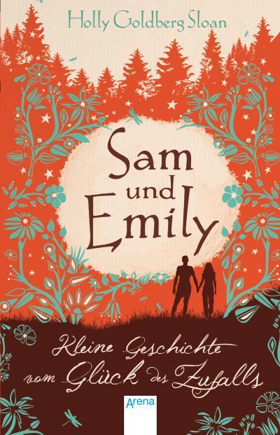 Sam und Emily; Kleine Geschichte vom Glück des Zufalls; Übers. v. Ott, Bernadette/Lehnerer, Barbara; Deutsch
