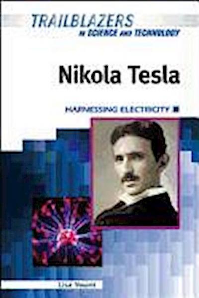 Nikola Tesla: Harnessing Electricity