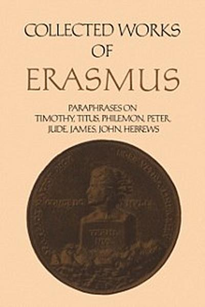 Paraphrases on the Epistles to Timothy, Titus and Philemon, the Epistles of Peter and Jude, the Epistle of James, the Epistles of John, and the Epistle to the Hebrews