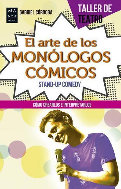 El Arte de Los Monologos Comicos: Stand-Up Comedy