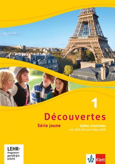 Découvertes 1. Série jaune. Cahier d'activités mit MP3-CD und Video-DVD 1. Lernjahr