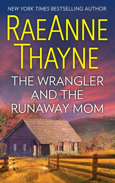 The Wrangler And The Runaway Mom (Mills & Boon M&B)
