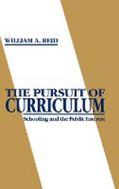 The Pursuit of Curriculum: Schooling and the Public Interest