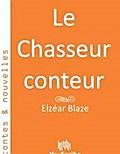 Le Chasseur conteur - Elzéar Blaze