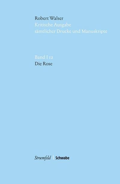 Kritische Ausgabe sämtlicher Drucke und Manuskripte Die Rose, m. USB-Stick