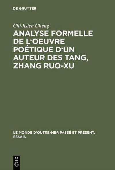 Analyse formelle de l'oeuvre poétique d'un auteur des Tang, Zhang Ruo-xu