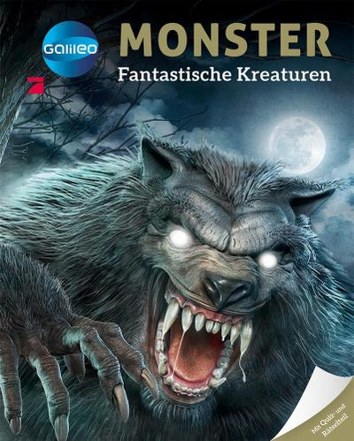 Galileo Wissen: Monster: Fantastische Kreaturen