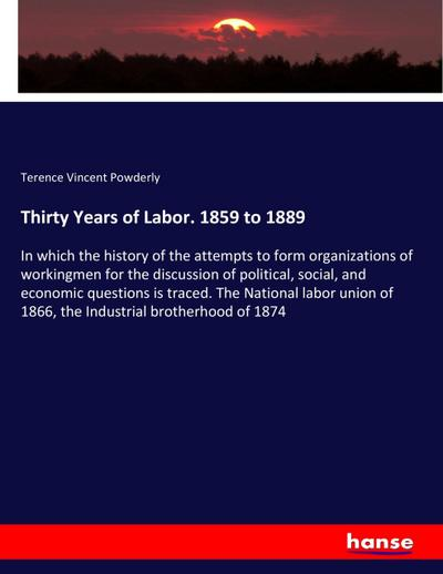 Thirty Years of Labor. 1859 to 1889