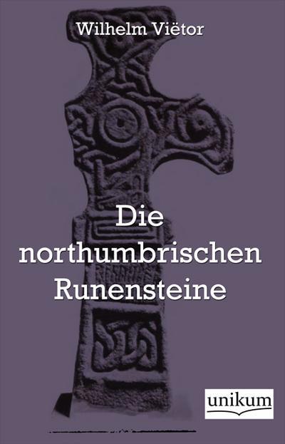 Die northumbrischen Runensteine