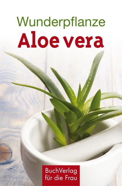 Wunderpflanze Aloe vera Katharina Kleinschmidt 9783897985063
