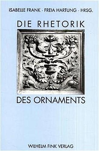 Die Rhetorik des Ornaments Isabelle Frank