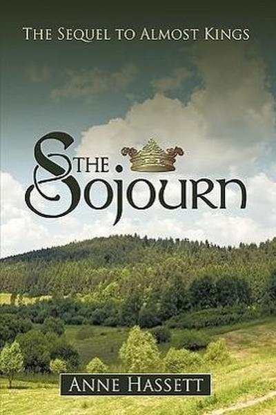 The Sojourn: The Sequel to Almost Kings