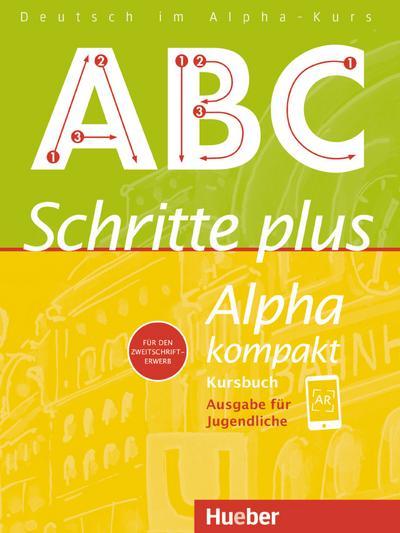 Schritte plus Alpha kompakt - Ausgabe für Jugendliche: Deutsch als Zweitsprache / Kursbuch