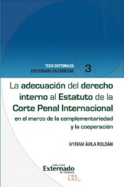 La adecuación del derecho interno al Estatuto de la Corte Penal Internacional