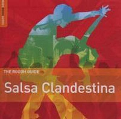 The Rough Guide to Salsa Clandestina